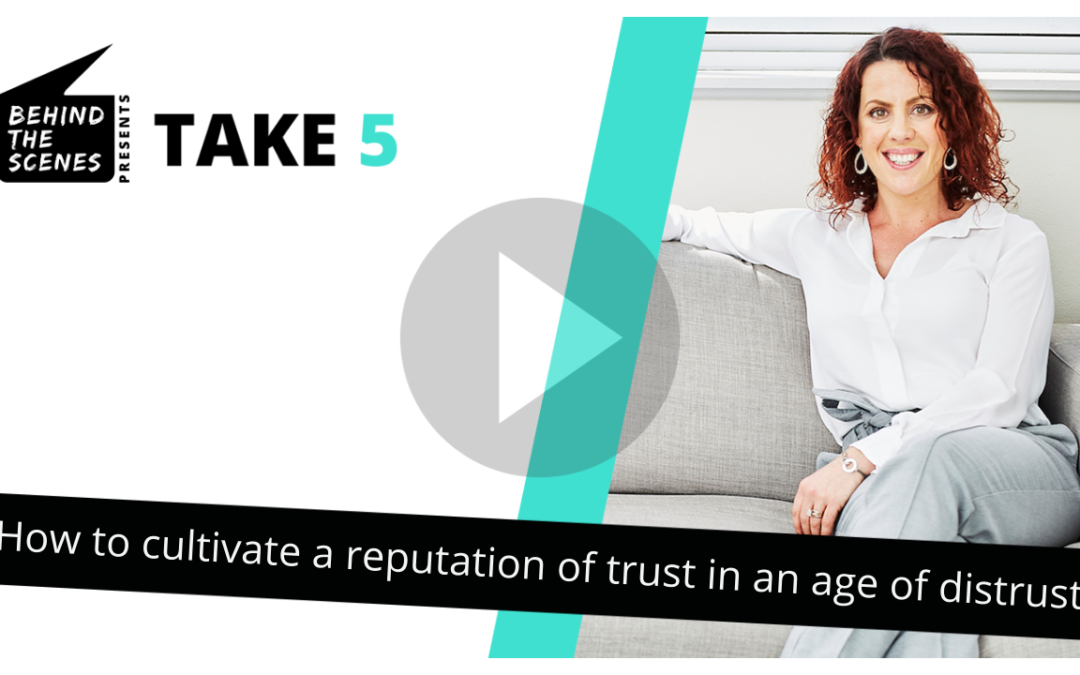 Cultivating a reputation of trust, in an age of distrust